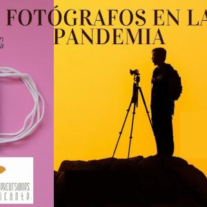 """Fotógrafos en la Pandemia"""