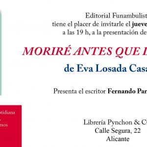"""Presentación de la novela """"Moriré antes que las flores"""" de Eva Losada Casanova. Jueves 15 de mayo en Librería Pynchon"""
