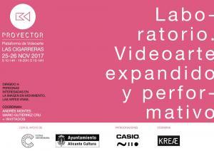 Laboratorio de videoarte expandido y performativo por Andres Montes y Mario Gutiérrez Cru + invitados